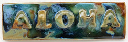 "Aloha Ceramic Plaque 3""x10 3/8 SP34 $45.00"
