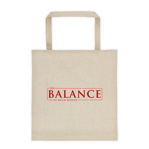 The Balance Is So Much Bigger Canvas Tote