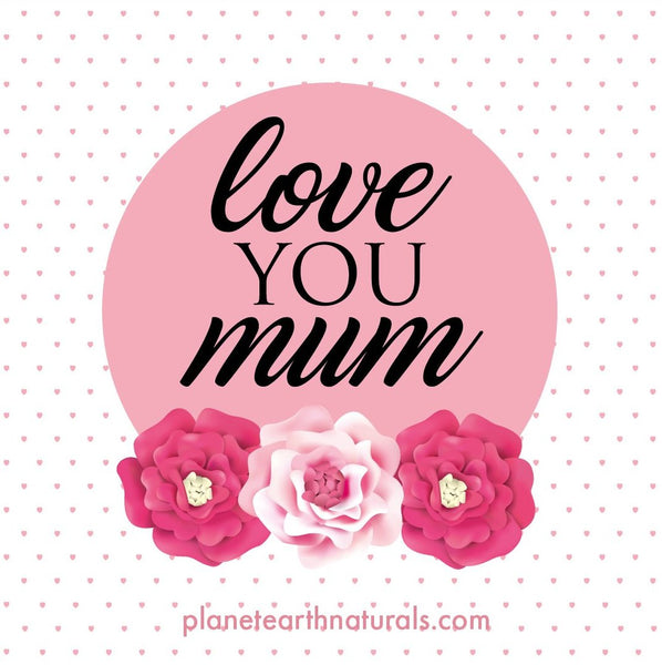 Love You Mum! - The Grain Shop Online Store