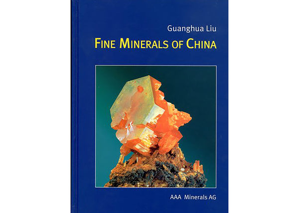 Fine Minerals of China - A Guide to Chinese Mineral and Localities