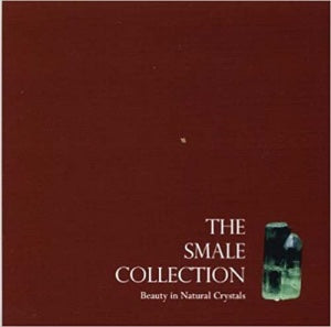 The Smale Collection: Beauty in Natural Crystals