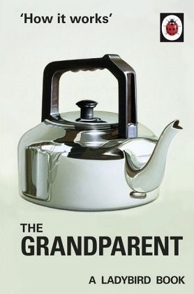 The Ladybird Book The Grandparent
