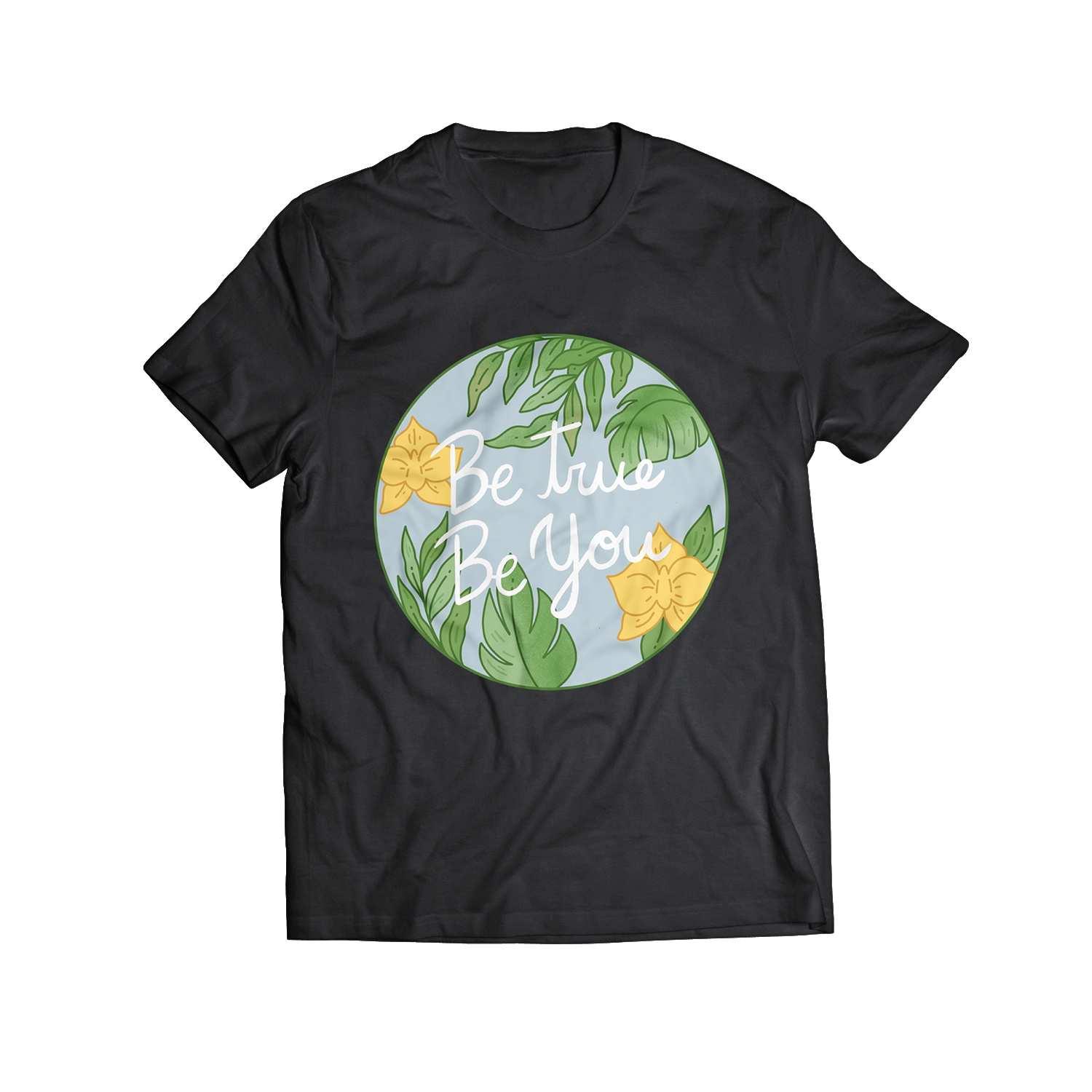 Be True, Be You Shirt