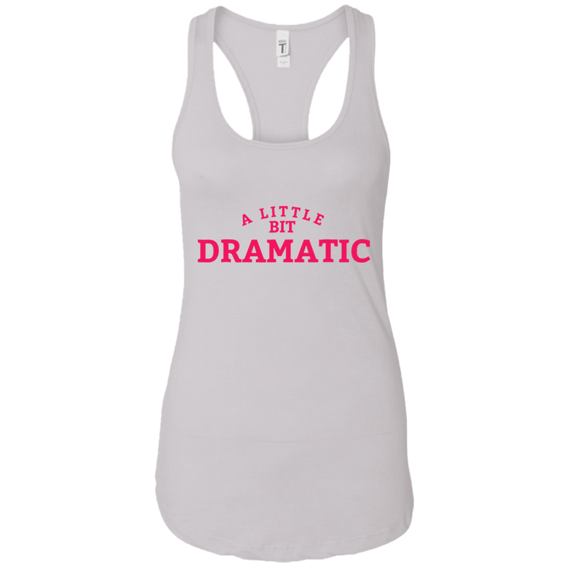 b365cac15f2913 Buy A Little Bit Dramatic Ladies Women Tank – Tee Peeze