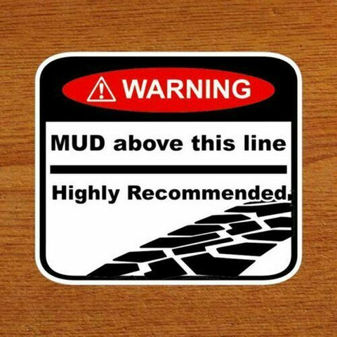Mud Above Line 4X4 Warning Sticker for Ford Holden Nissan Toyota Isuzu VW Wall