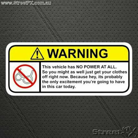 NO POWER Visor Warning Sticker HUMOUR HOT ROD DRIFT NOVELTY DECAL STICKER