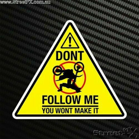 Dont follow me you wont make it MotoCross decal