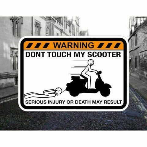 Don't Touch Scooter Warning Sticker Decal Funny For Vespa Suzuki Yamaha Peugeot
