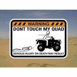 DONT TOUCH MY QUAD! Warning Sticker Decal for Honda Yamaha Kawasaki Suzuki Kymco