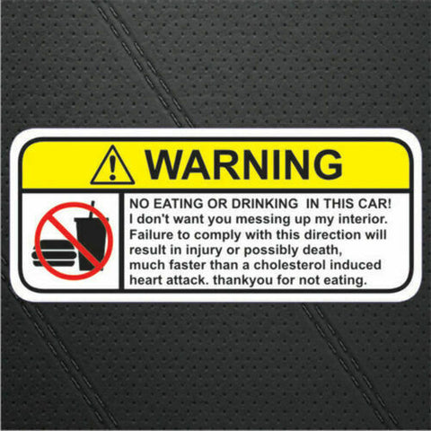 NO EATING FOOD OR DRINK IN THIS CAR!  Sticker Decal Funny Humour