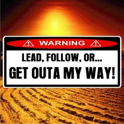 LEAD, FOLLOW OR GET OUTTA MY WAY! Warning Sticker for DMax 4x4 4WD Turbo Diesel
