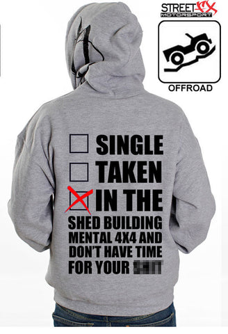 4X4 OFFROAD HOODIE – SINGLE, TAKEN, BUILDING MENTAL 4X4 AND DONT HAVE TIME