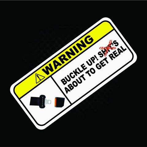 Buckle Up It's about to get Rea Sticker Decal JDM 4x4 Drift Race Hoon 4WD