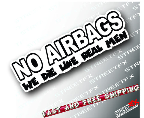 NO AIRBAGS We Die Like Real Men Color Sticker Decal JDM Drift Hoon Turbo 4x4 4WD