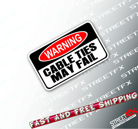 Warning Cable Ties May Fail Sticker Decal Funny JDM Drift Hoon Turbo 4x4 4WD
