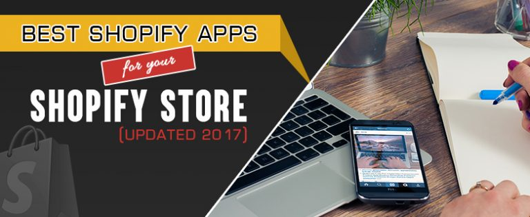 Best Shopify Apps for your Shopify Store (Updated 2017)