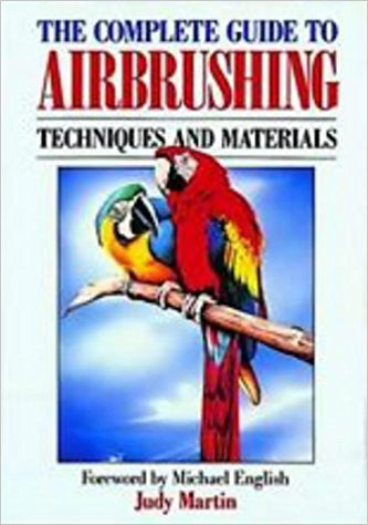 COMPLETE GUIDE TO AIRBRUSHING