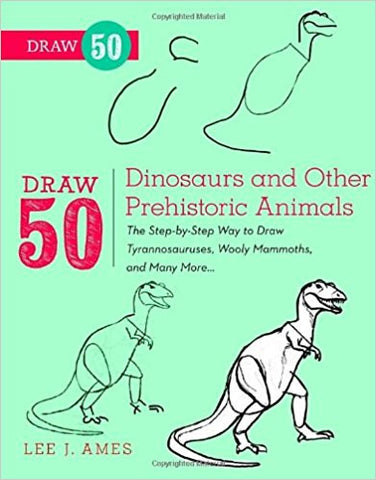DRAW 50 DINOSAURS OTHER PREHISTORIC ANIMALS