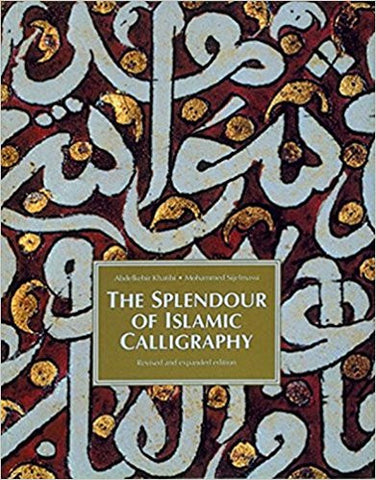 SPLENDOURS OF ISLAMIC CALLIGRAPHY