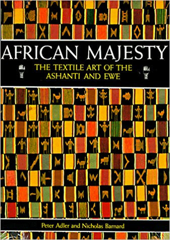 AFRICAN MAJESTY: THE TEXTILE ART OF THE ASHANTI AND EWE