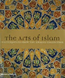 Arts of Islam: Masterpieces from the Khalili Collection