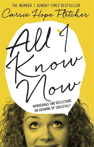 ALL I KNOW NOW: WONDERINGS AND REFLECTIONS ON GROWING UP GRACEFULLY