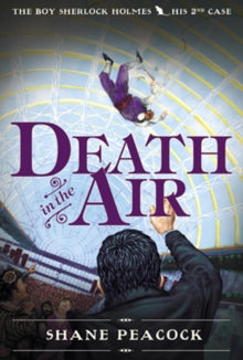 THE BOY SHERLOCK HOLMES, HIS SECOND CASE: DEATH IN THE AIR