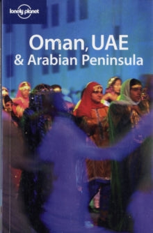 LONELY PLANET: OMAN, UAE AND ARABIAN PENINSULA