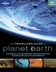 LONELY PLANET: BBC TRAVELLER'S GUIDE TO PLANET EARTH