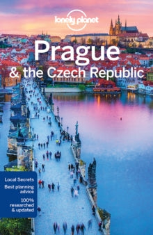 LONELY PLANET: PRAGUE AND THE CZECH REPUBLIC 12TH EDITION