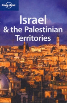 LONELY PLANET ISRAEL AND THE PALESTINIAN TERRITORIES