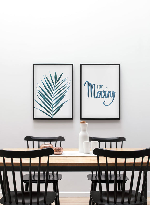 Modern minimalist poster by Opposite Wall with Keep Moving typography hand-made design - Dining room
