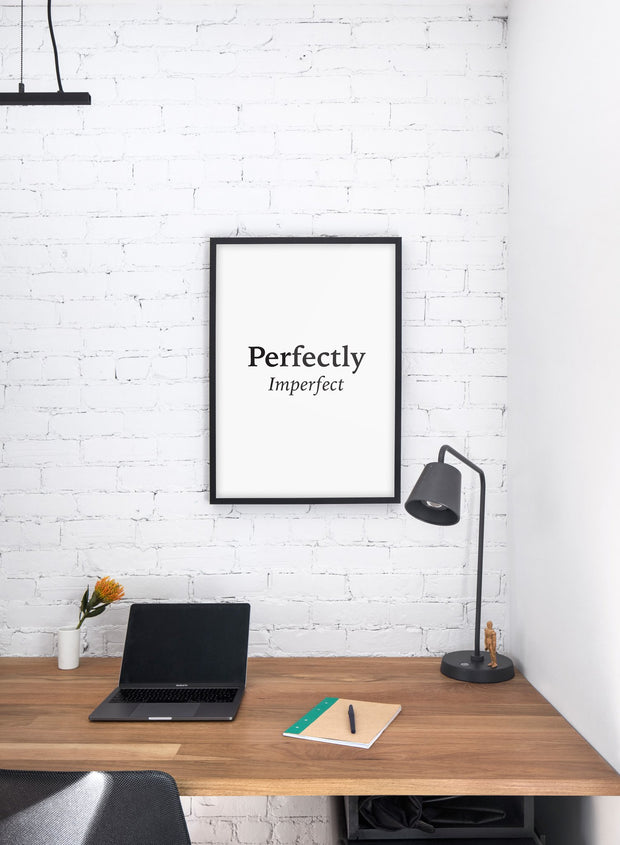 Scandinavian poster with black and white graphic typography design of Perfectly Imperfect - Personal home office