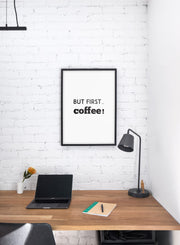Scandinavian poster with black and white graphic typography design of But first coffee - Personal home office