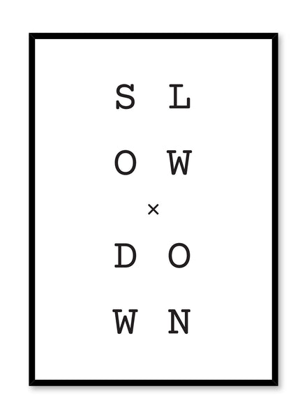 Modern minimalist poster by Opposite Wall with graphic typo Slow x Down design