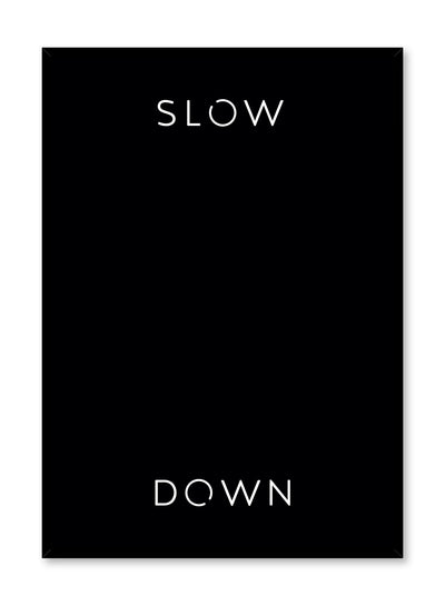 Scandinavian poster by Opposite Wall with graphic Slow _ Down typo design