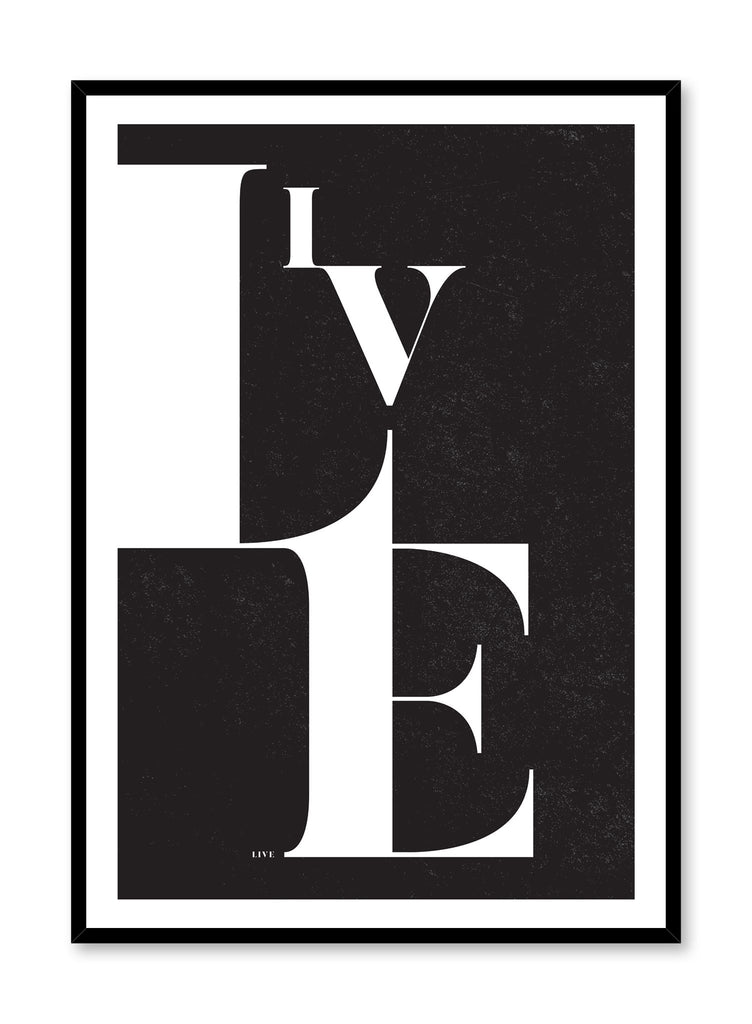 Scandinavian art print by Opposite Wall with trendy black and white Live graphic typo design
