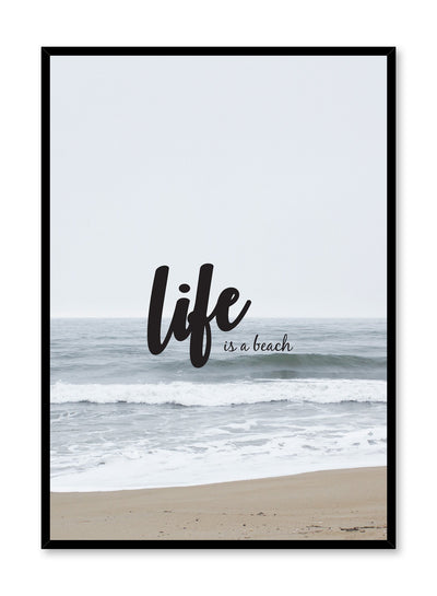 Minimalist art print by Opposite Wall with Life is a beach typography design on art photo