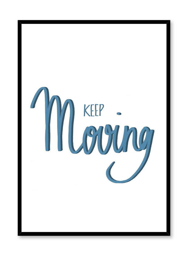 Modern minimalist poster by Opposite Wall with Keep Moving typography hand-made design