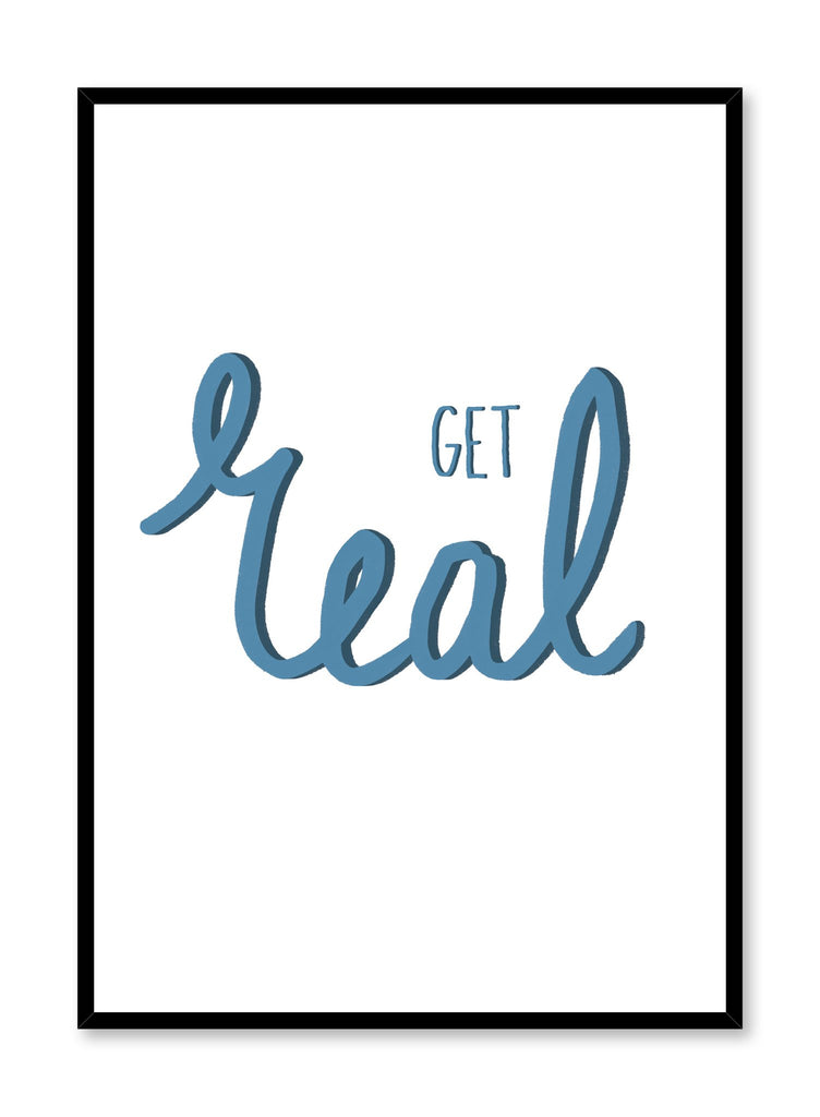 Scandinavian art print by Opposite Wall with trendy Get Real blue typography design
