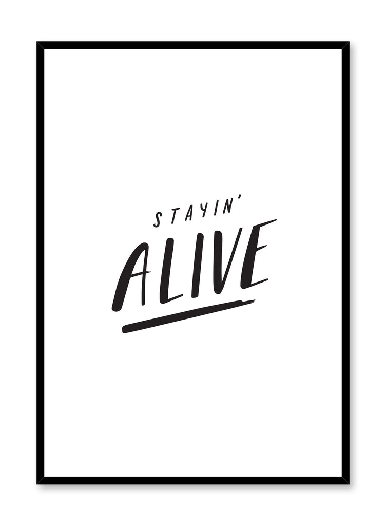 minimalist poster by Opposite Wall with Stayin' Alive typo graphic design
