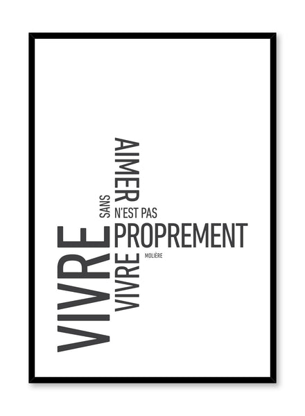 Scandinavian art print by Opposite Wall with modern black and white Loving graphic typography design - quote from Molière