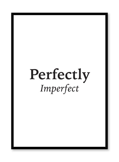 Scandinavian poster with black and white graphic typography design of Perfectly Imperfect by Opposite Wall