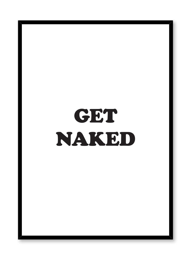Scandinavian poster with black and white graphic typography design of Get Naked by Opposite Wall