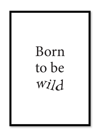 Scandinavian poster with black and white graphic typography design of Born to be wild by Opposite Wall