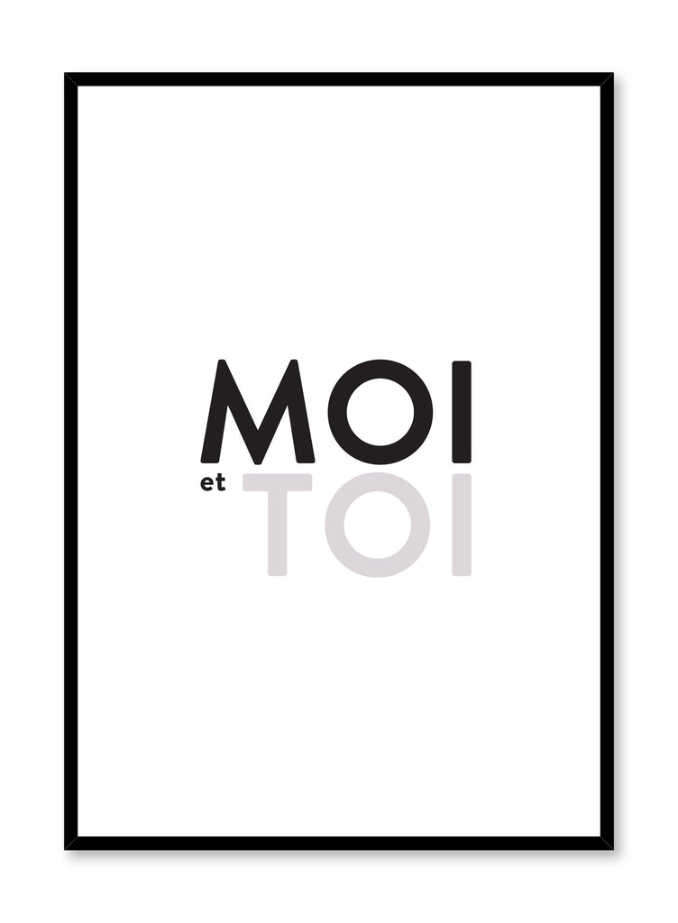 Scandinavian poster with black and white graphic typography design of Moi et toi (me and you) by Opposite Wall