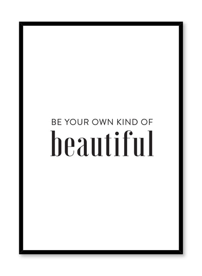 Scandinavian poster with black and white graphic typography design of be your own kind of beautiful by Opposite Wall