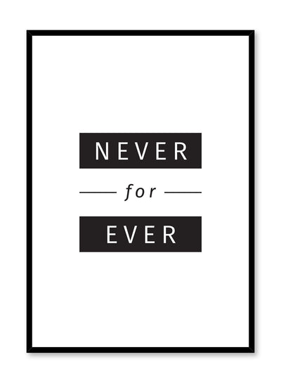 Never for ever Modern minimalist art print by Opposite Wall quote
