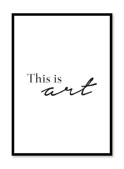 Modern minimalist art print by Opposite Wall with this is art text