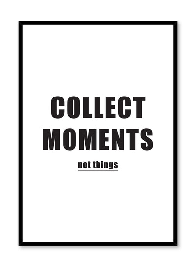 Collect Moments Not Things modern minimalist typography art print by Opposite Wall
